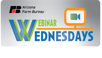 10 Reasons to Join Arizona Farm Bureau's Webinar Wednesdays Series